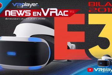PlayStation VR : Les News en VRac 15, Spécial E3 2018 en Vidéo !