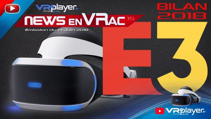 PlayStation VR E3 2018 émission vidéo spécial E3 VR4player Bilan