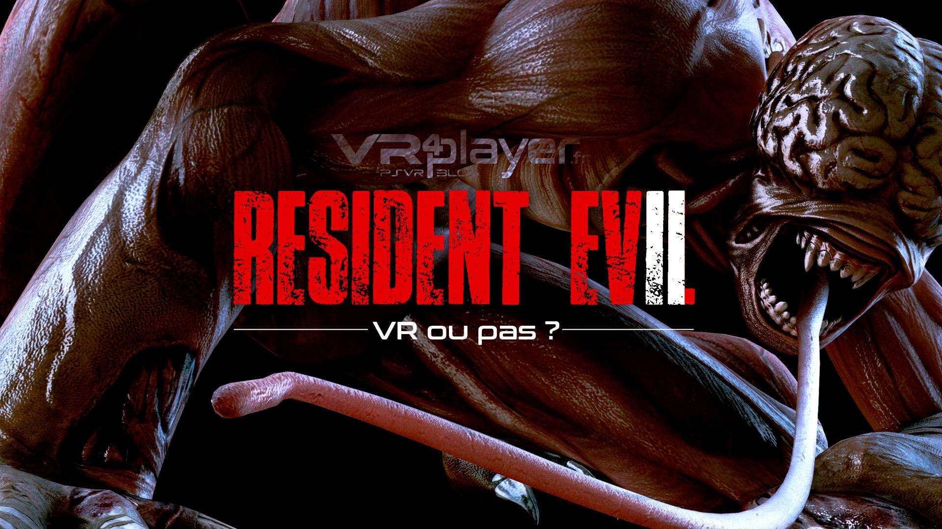 Resident Evil 2 VR4player VR ou pas VR ?