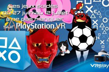 PlayStation VR : les promotions de juillet sur le Store PSVR