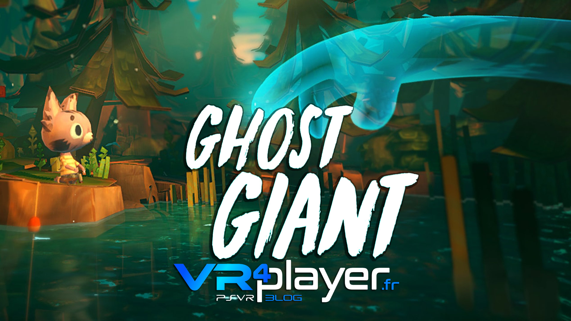 Ghost Giant PSVR vr4player.fr