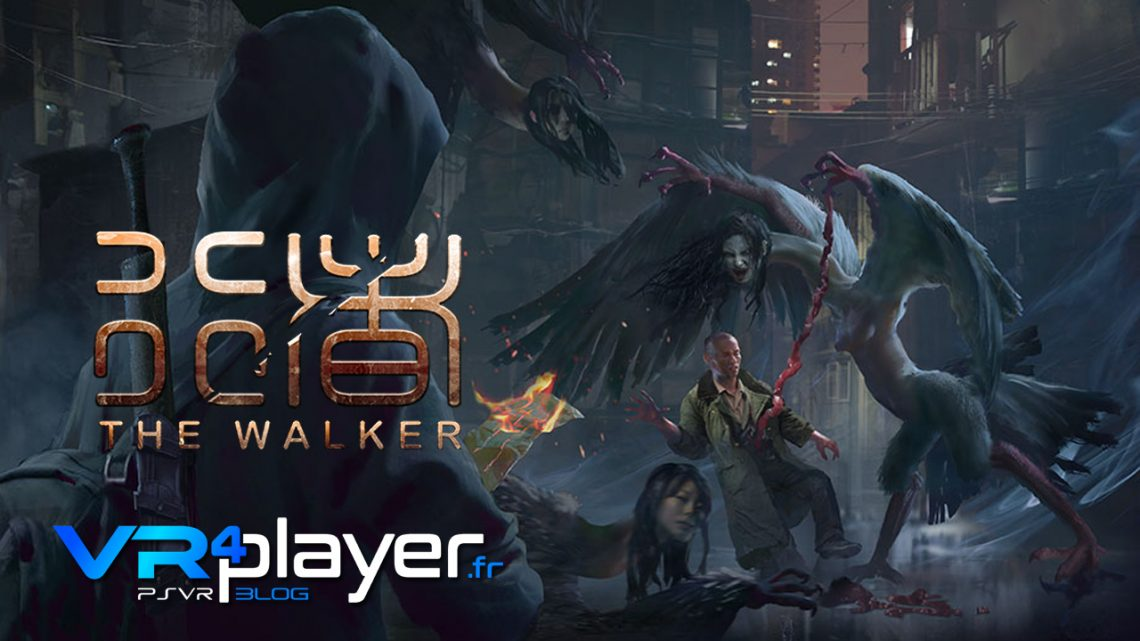 the Walker a lâché ses trophées sur PSVR vr4player.fr