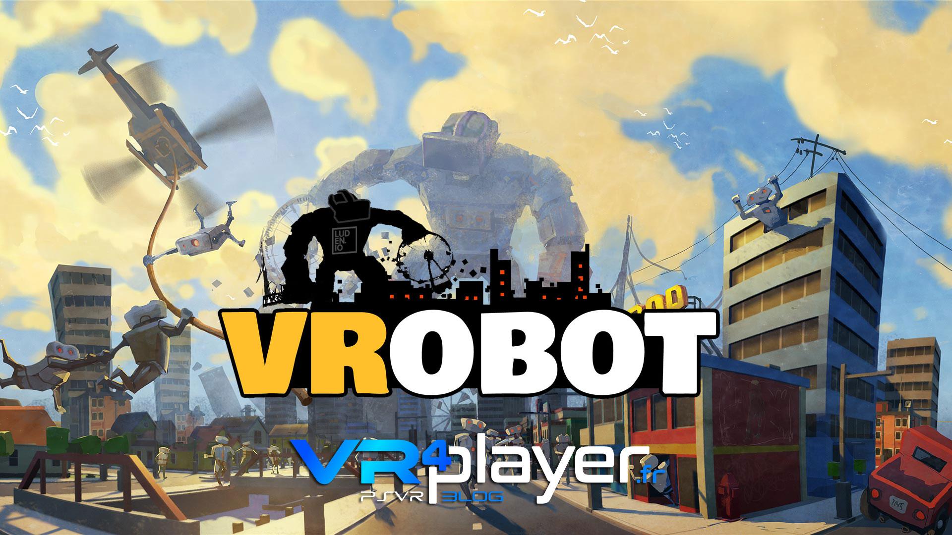 VRobot disponible aujourd'hui sur PSVR vr4player.fr