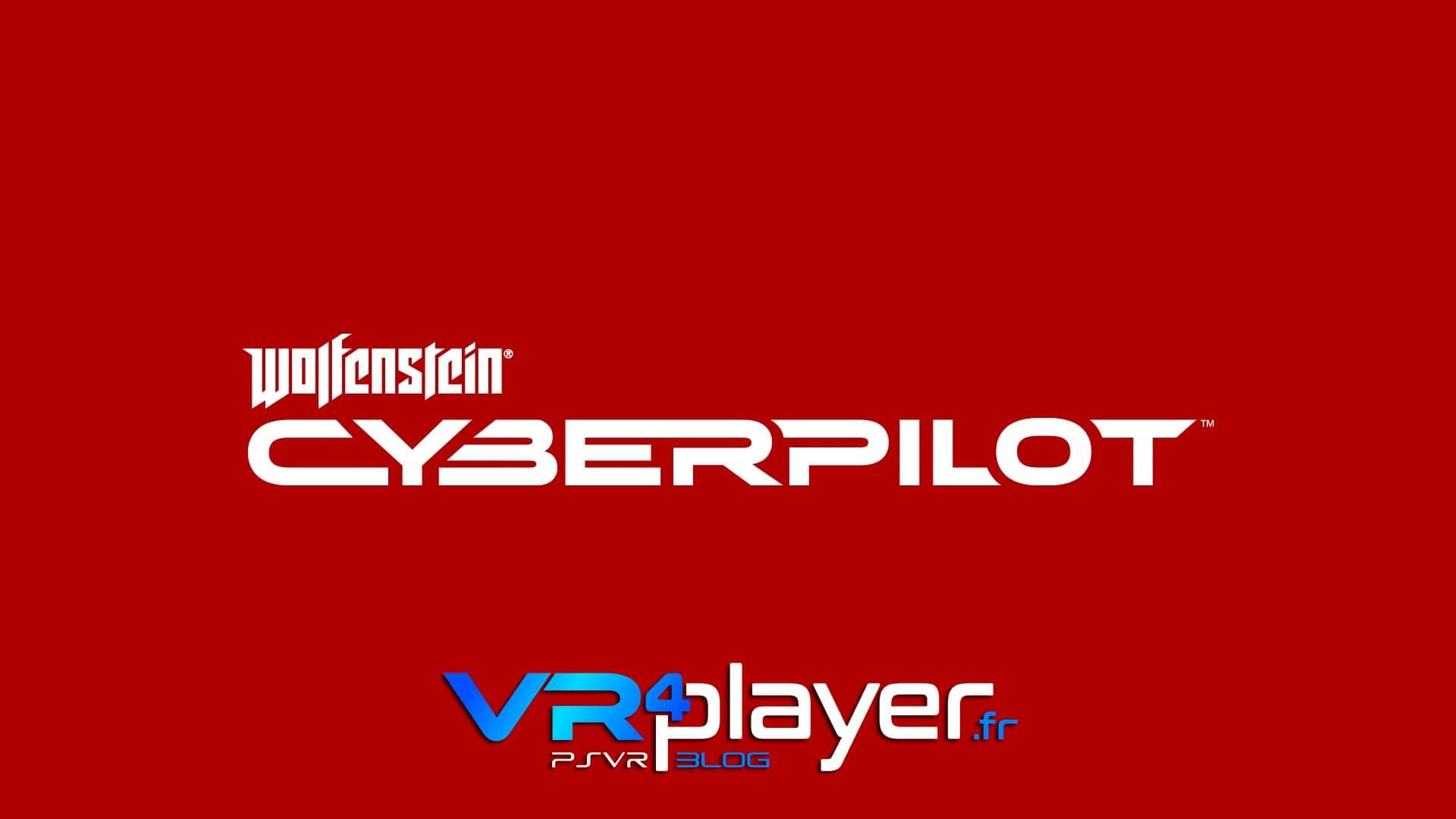 Wolfenstein Cyberpilot PSVR vr4player.fr