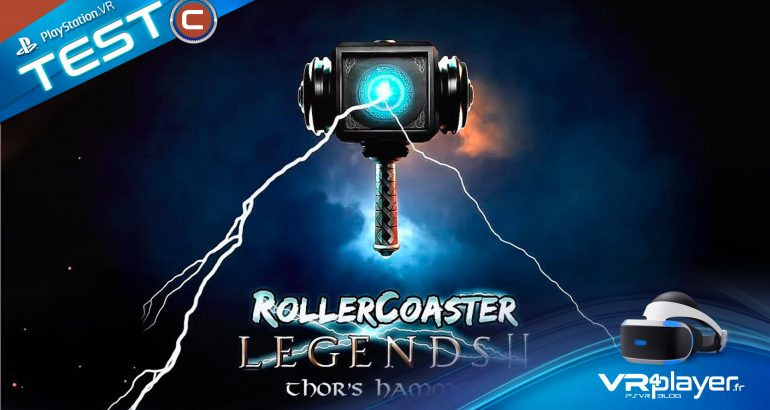 Rollercoaster Legends 2 Thor's Hammer le Tes sur PSVR