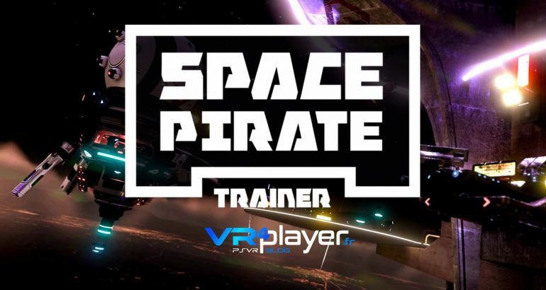 Space Pirate Trainer vr4player