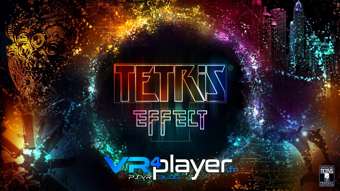 TETRIS EFFECT PSVR vr4player.fr