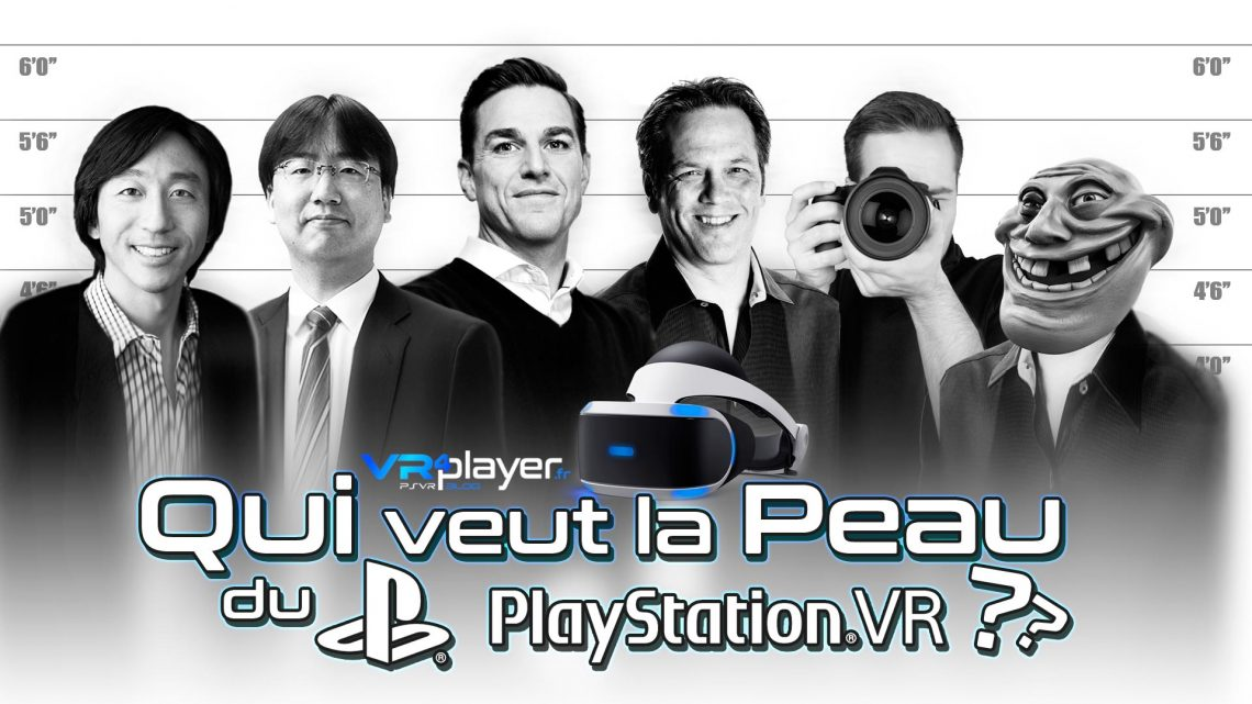 PlayStation VR, qui veut la peau du PSVR ? VR4Player