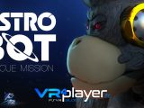 Astro Bot Rescue Mission - Promos - vr4player.fr