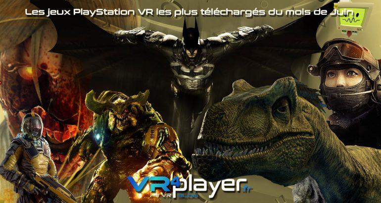les jeux PSVR les plus téléchargés du mois de juin vr4player.fr