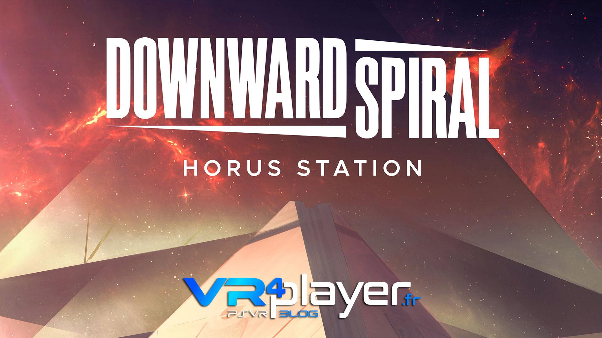 Downward Spiral Horus Station a une nouvelle date de sortie sur PSVR vr4player.fr