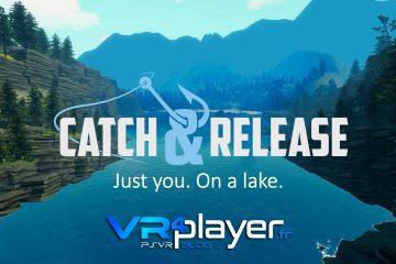 PlayStation VR : Catch and Release, seul sur un lac loin des fusillades …