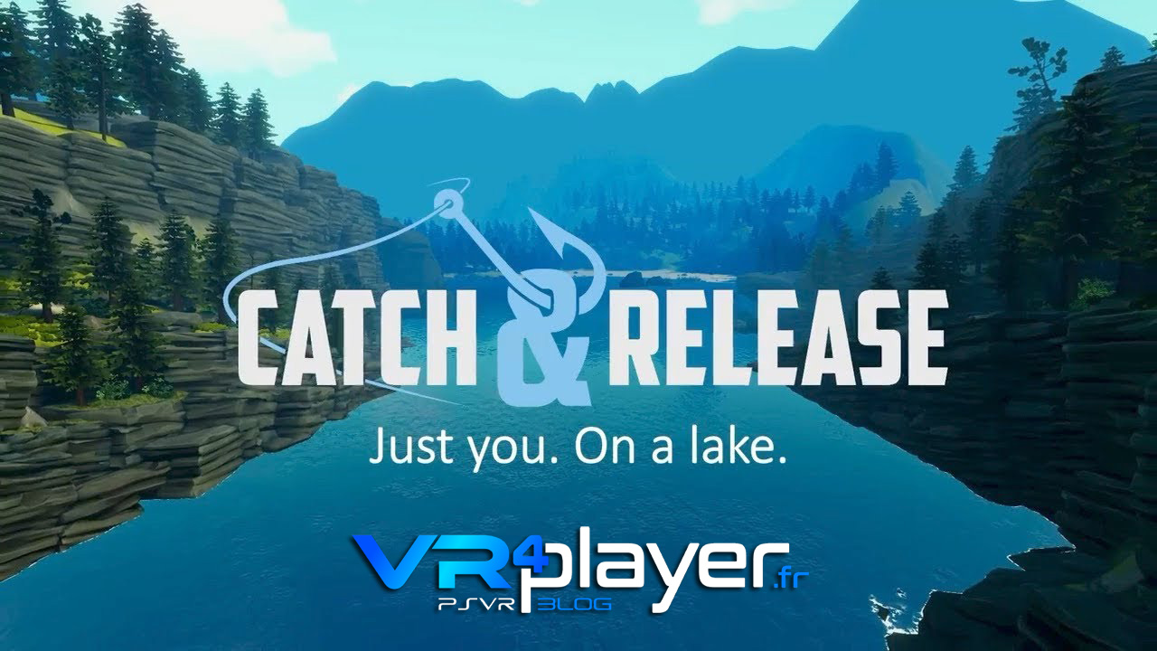 Catch and Release, seul sur un lac et sur PSVR vr4player.fr