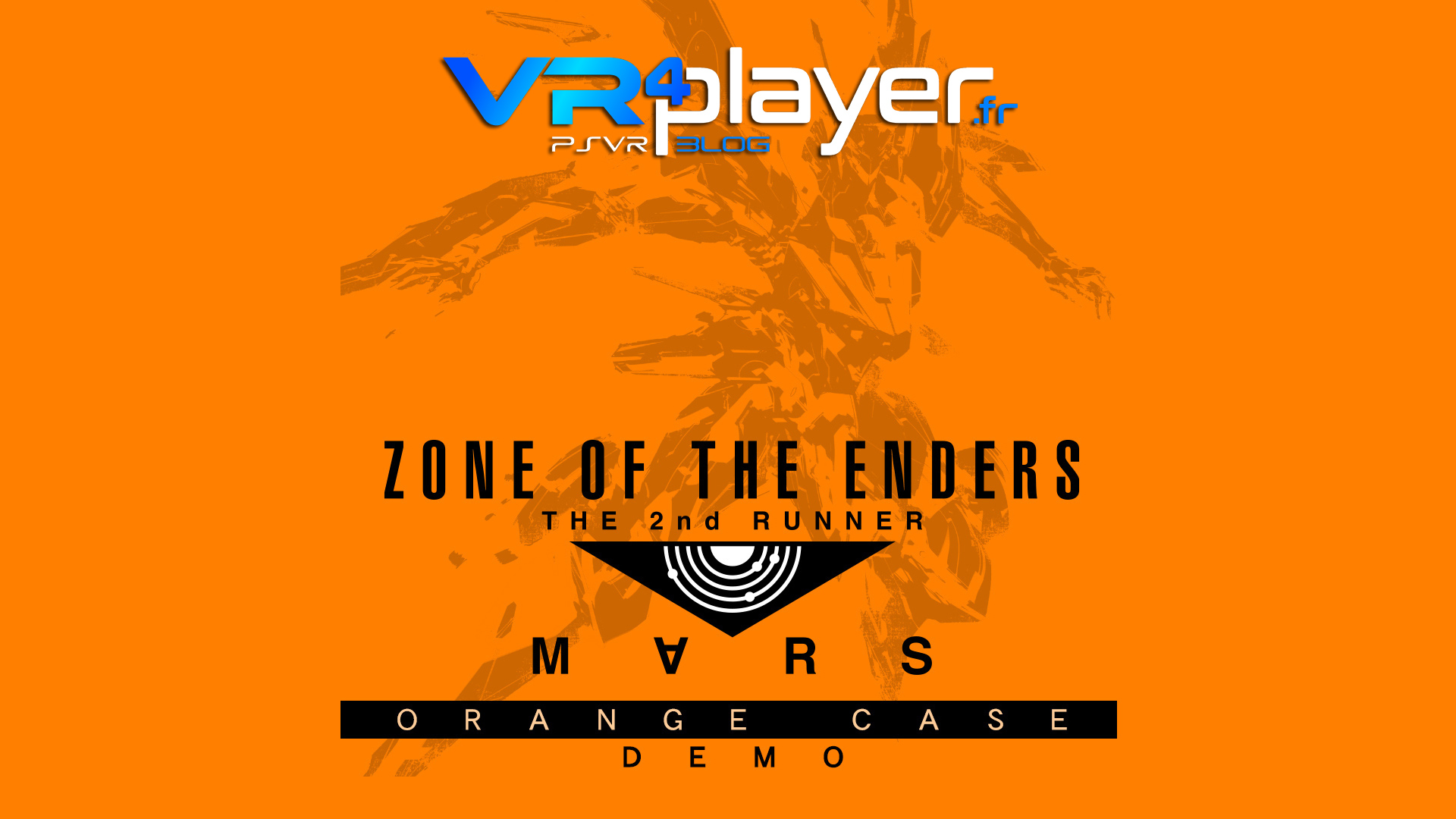 Zone of the Enders Orange Case démo sur PSVR vr4player.fr