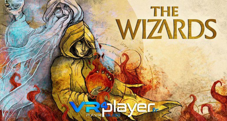 The Wizards va balancer ses sorts sur PSVR en Enhanced Edition - vr4player.fr