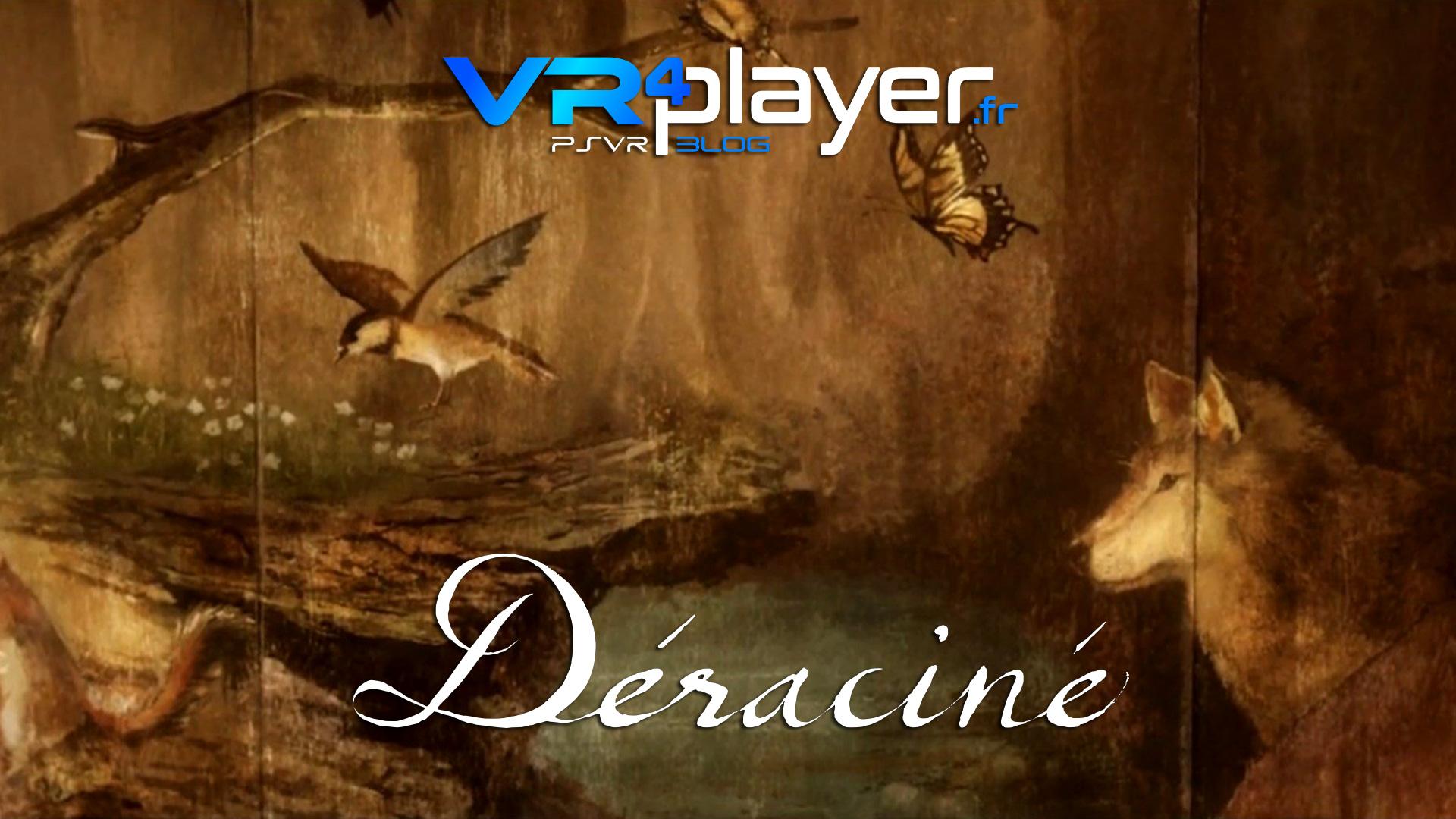Déraciné, quand sort-il sur PSVR ? vr4player.fr