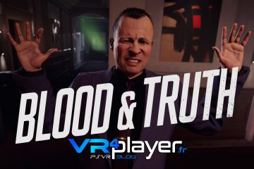 PlayStation VR : Blood and Truth, la vérité va faire mal sur PSVR ?