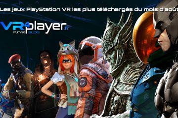 PlayStation VR : les jeux PSVR les plus téléchargés du mois d'août