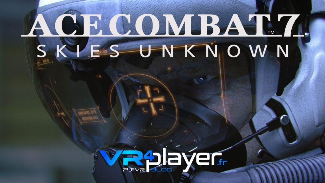 AC7 se finira en 3 heures sur PlayStation VR vr4player.fr