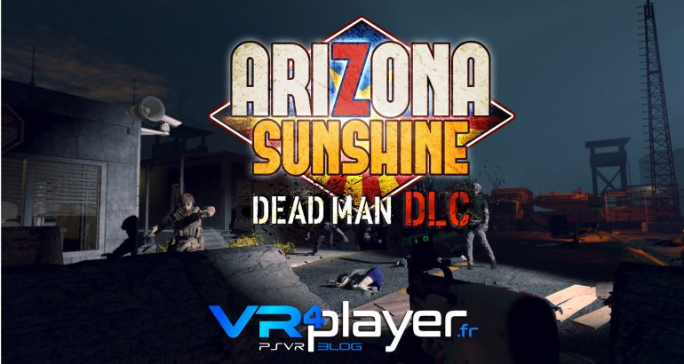 Dead Man, le DLC d'Arizona Sunshine a une date sur PSVR vr4player.fr