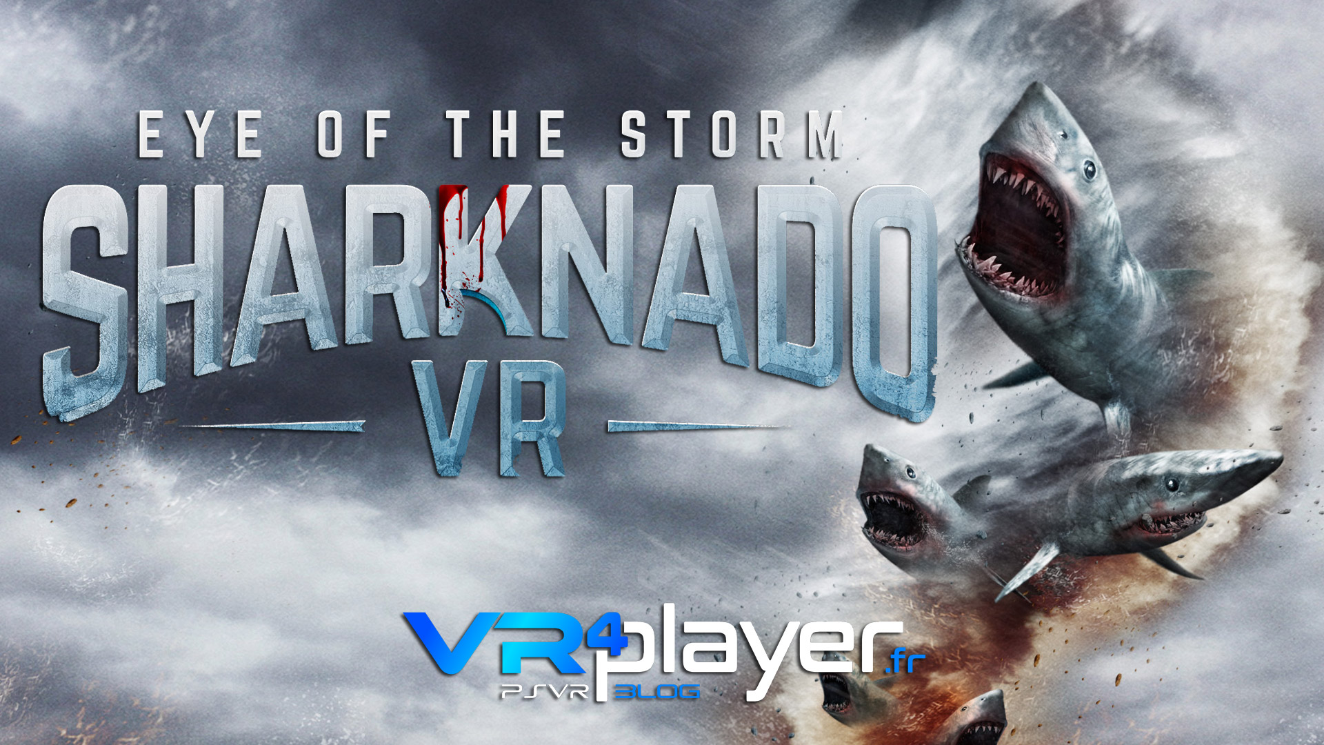 Sharknado VR Eye of the Storm propulsé sur PSVR vr4player.fr