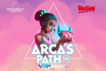 PlayStation VR : Arca's Path VR daté sur toutes les plateformes VR