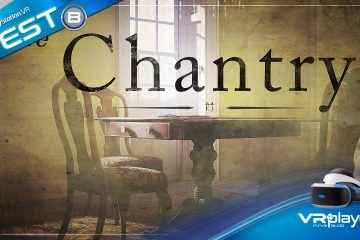 PlayStation VR : The Chantry sur PSVR testé par vr4player.fr