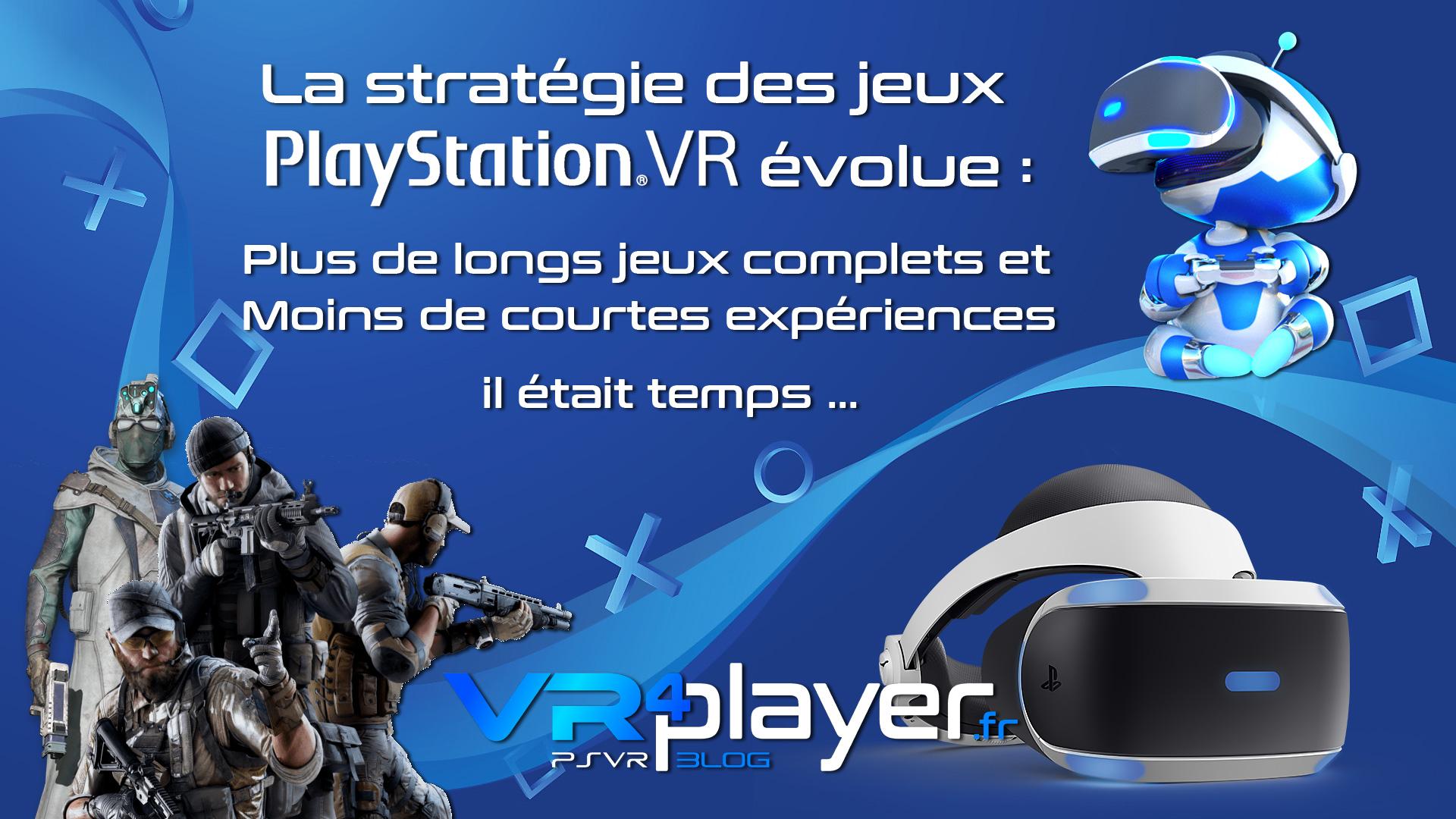 La stratégie de SOny pour les jeux PSVR évolue enfin ! vr4player.fr