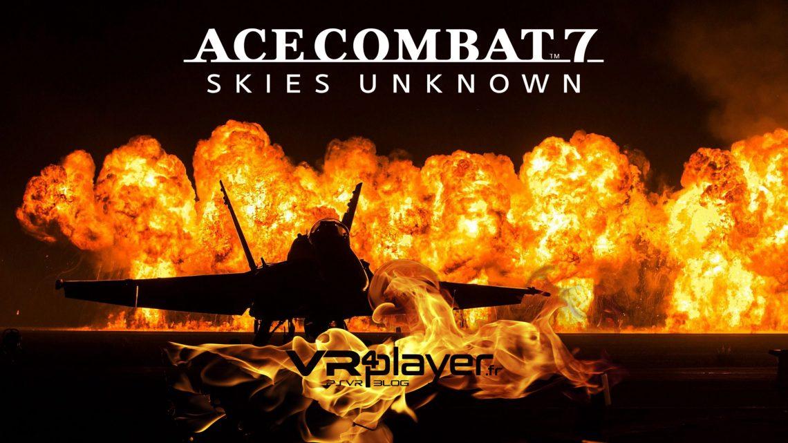 Ace combat 7 ... le mode VR en vrille VR4player