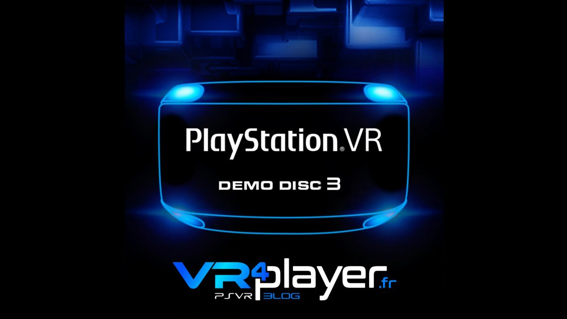 Le PlayStation VR Demo Disc 3 en approche vr4player.fr
