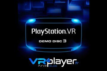 PlayStation VR : Demo Disc 3, fin des spéculations sur PSVR ?