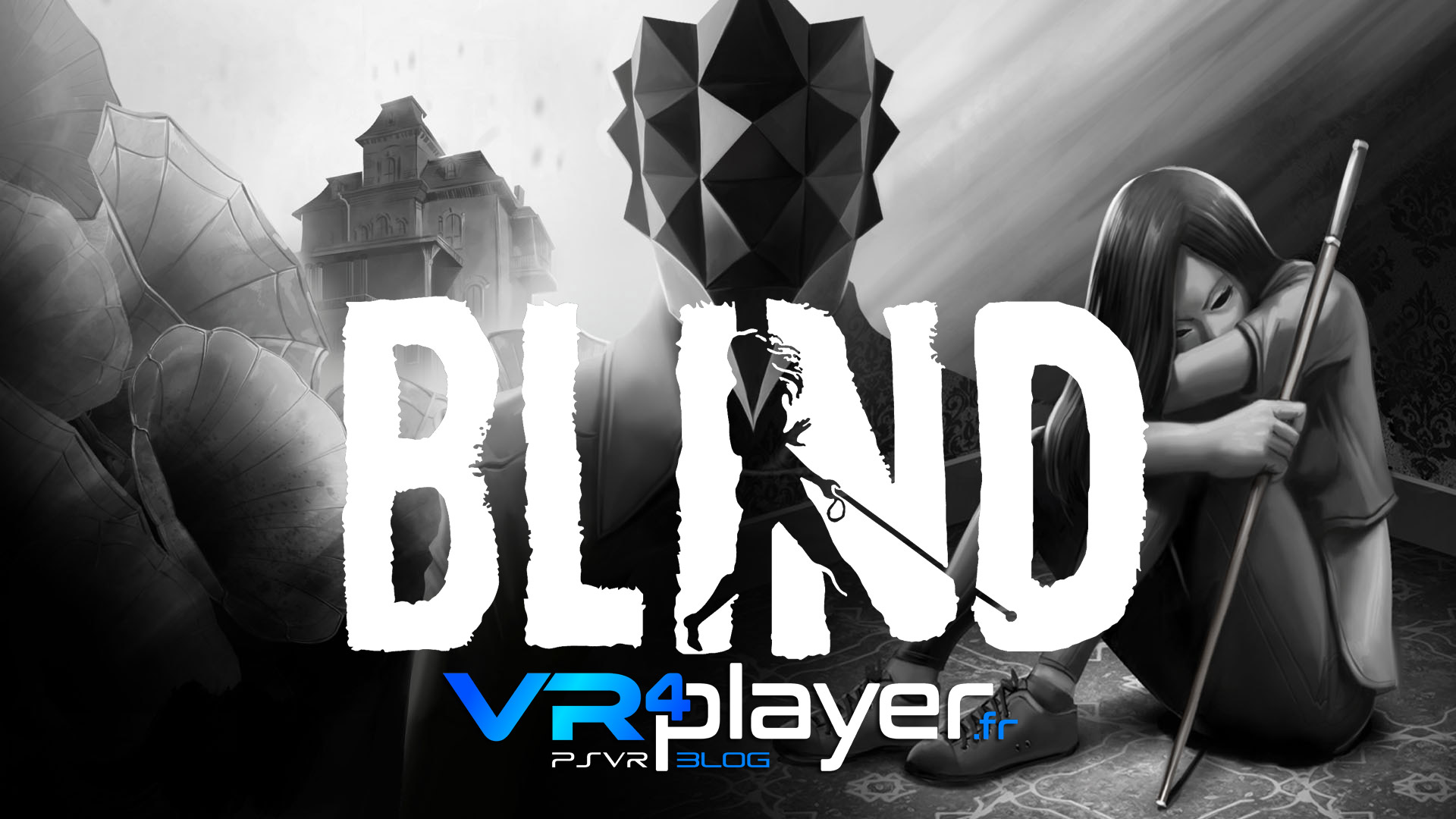 Blind le 18 septembre sur PSVR vr4player.fr