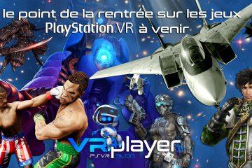 PlayStation VR : le point de la rentrée sur tous les jeux PSVR à venir