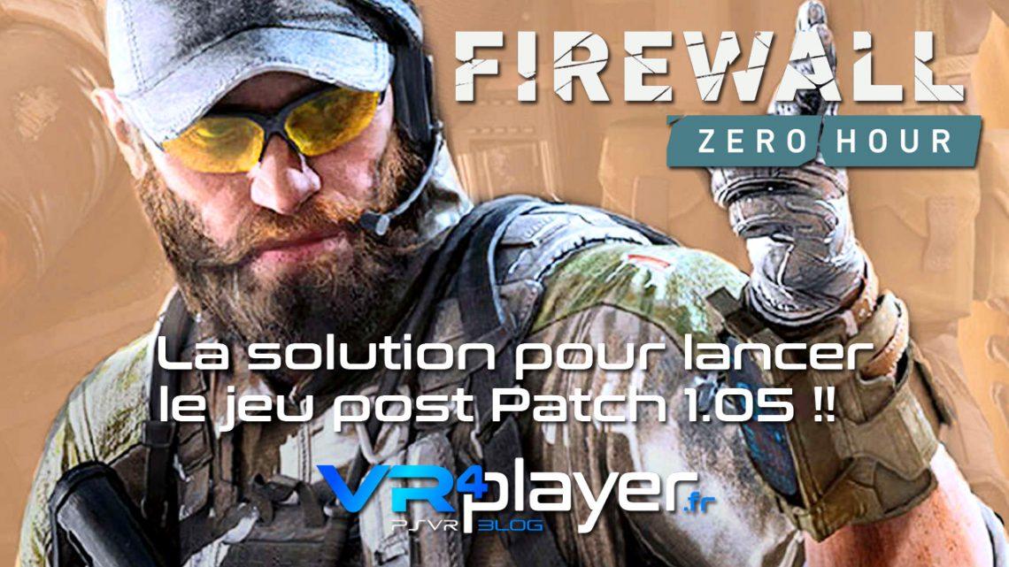 Firewall, la solution pour jouer après le patch 1.05 - vr4player.fr