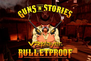 PlayStation VR : Guns n Stories Bulletproof va poser pied à terre sur PSVR