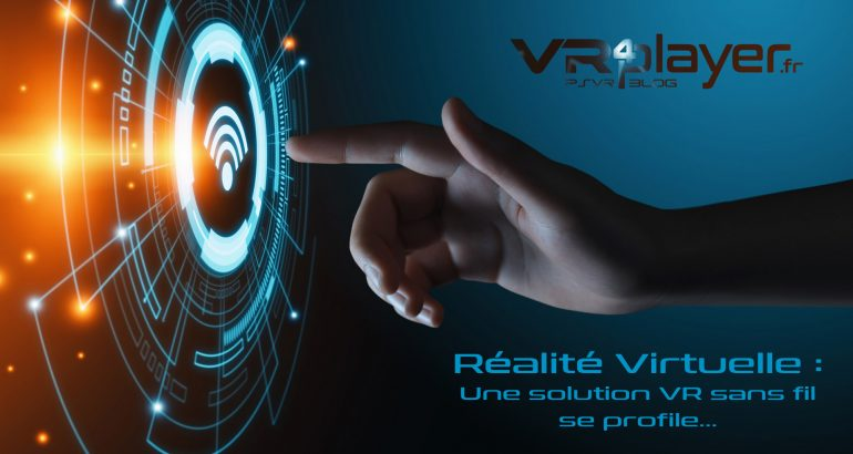 réalité virtuelle Wifi Virtual Reality VR4player wireless