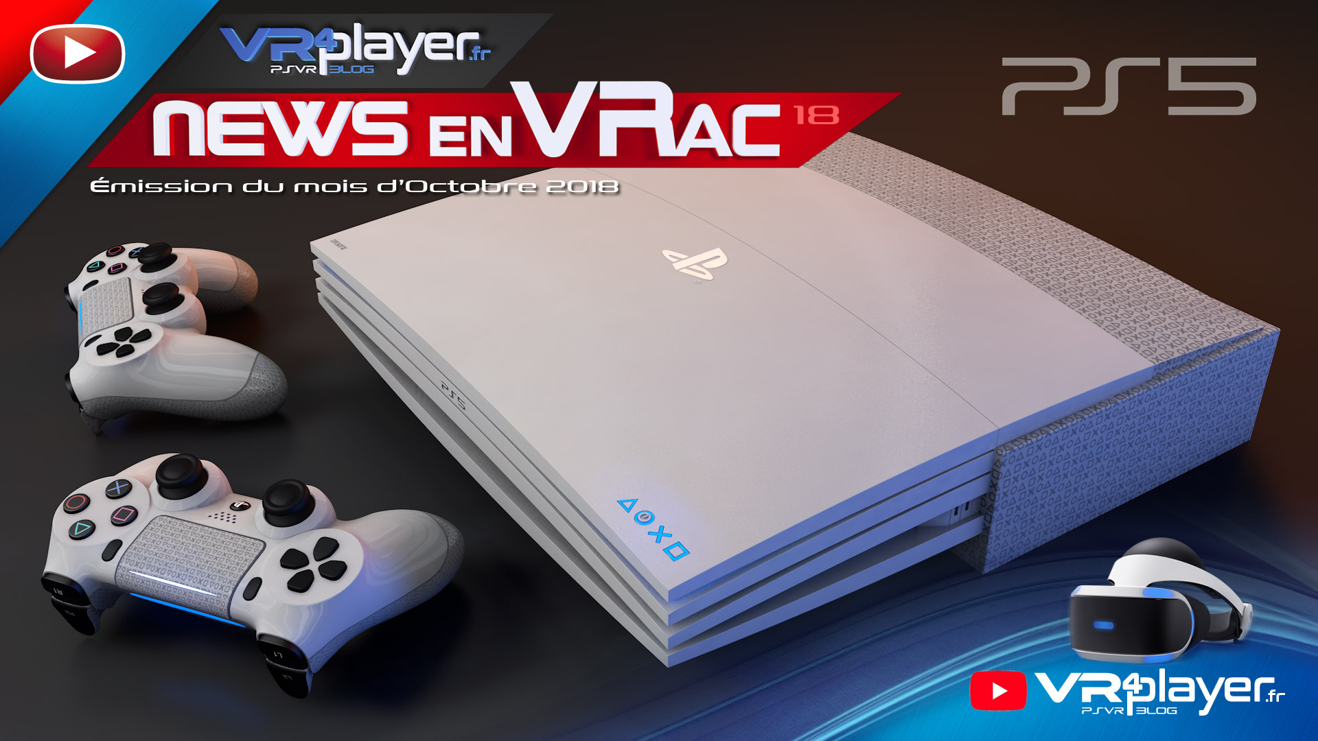 Les News en VRac Octobre 2018 VR4Player PlayStation 5 PS5 PSVR PlayStation VR