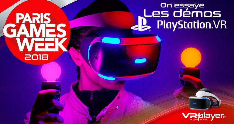 Paris Games Week #PGW VR4Player On essaye les démos PSVR