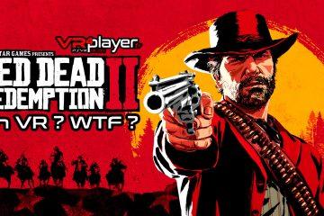 Réalité Virtuelle : Quoi ? Red Dead Redemption 2 en VR ? WTF ?