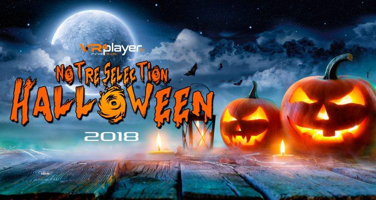 Sélection Halloween 2018 VR4player