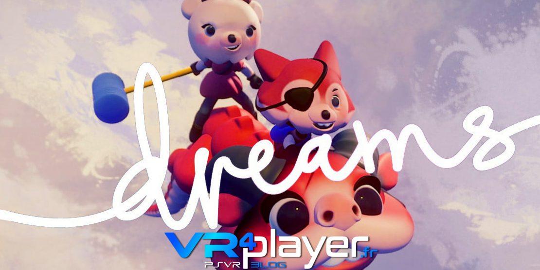 PlayStation VR, PS4 : Dreams en Early Access pour bientôt !