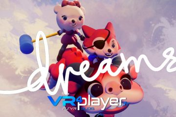 PlayStation VR, PS4 : Dreams en Early Access pour bientôt !