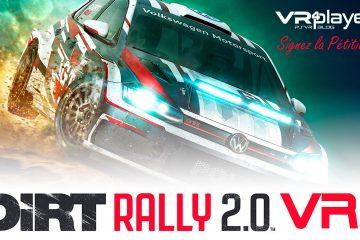 PlayStation VR, PCVR : DIRT RALLY 2 la Pétition, dernier espoir pour la VR !