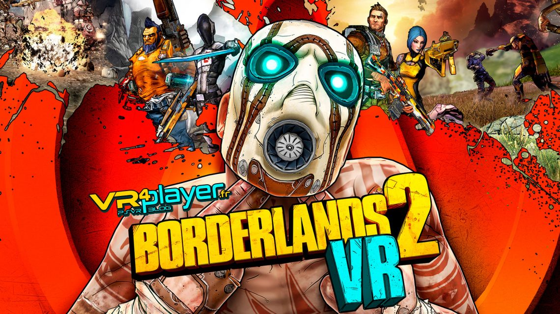 Borderlands 2 VR PlayStation VR VR4Player.fr