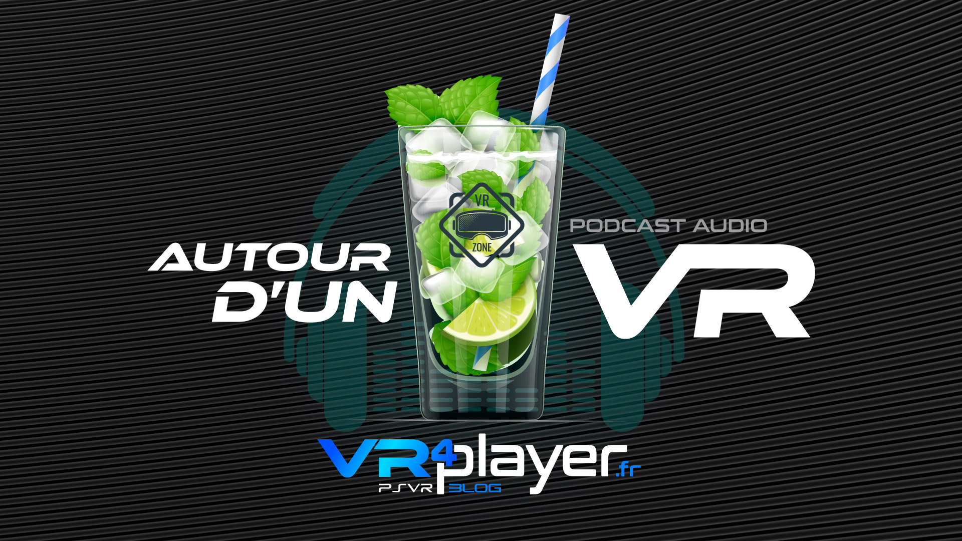 VR4Player - Podcast Audio - Autour d'un VR