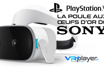PlayStation VR : La poule aux œufs d'or de Sony interactive entertainment !