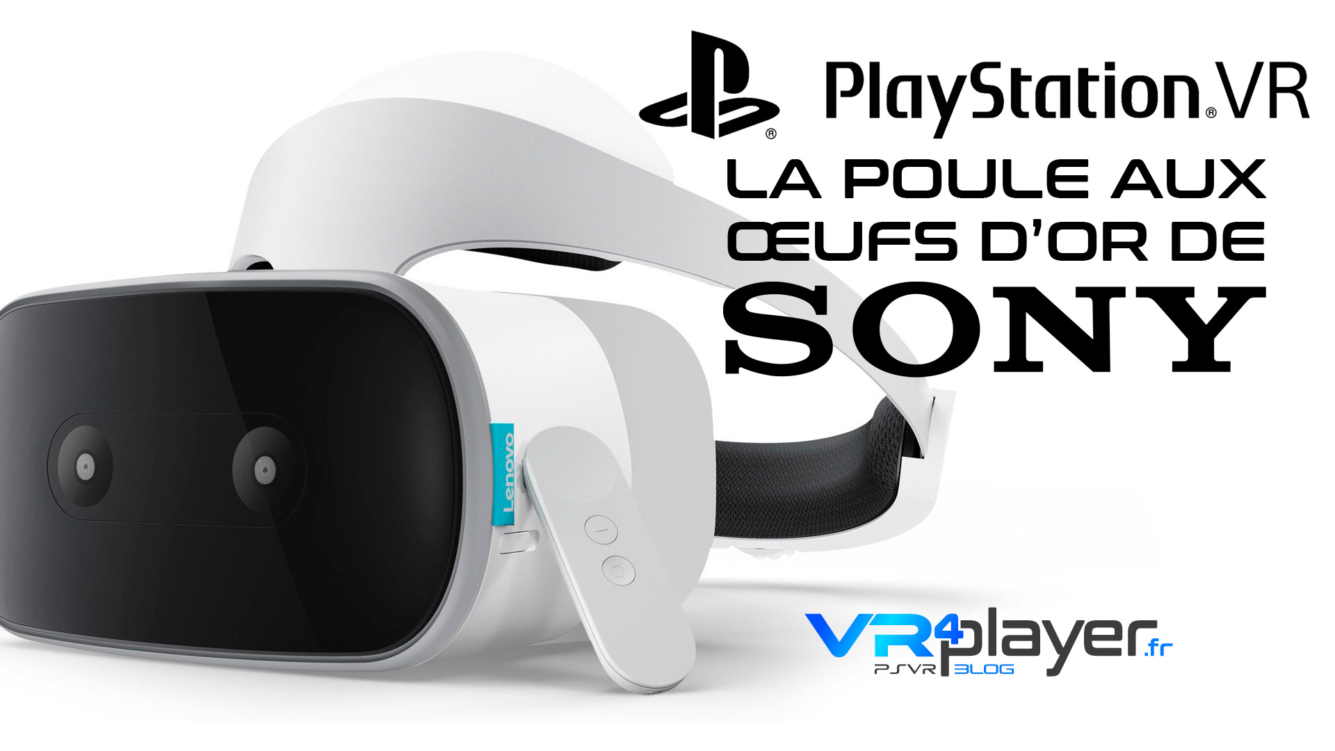 Lenovo, PlayStation VR, la poule aux œufs d'or de Sony ! Lenovo Mirage VR4player