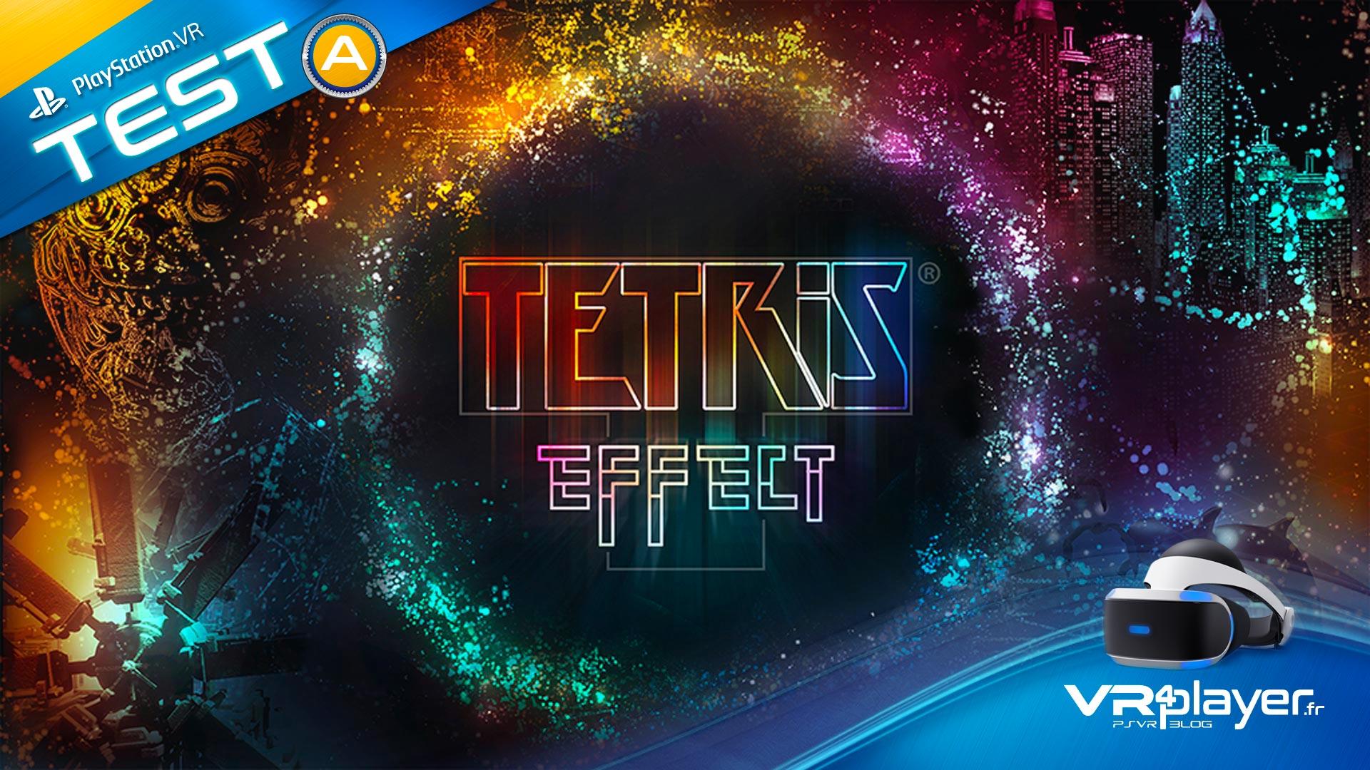 TETRIS Effect le test PSVR de vr4player.fr