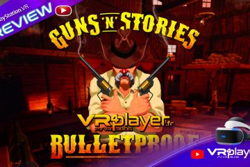 PlayStation VR, Steam : Guns n Stories Bulletproof VR en preview PC