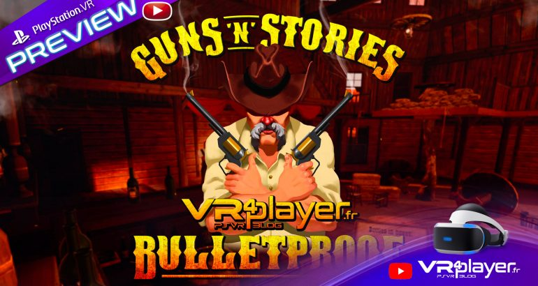 Guns n stories Bulletproof VR